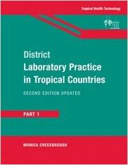 District Laboratory Practice in Tropical Countries, Part 1, 2nd Edition