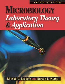 Microbiology Laboratory Theory and Application, 3rd Edition